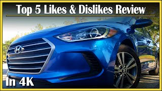 "2017 Hyundai Elantra Review | Top 5 Likes and Dislikes (IN-DEPTH) | ""Right Off The Bat!"" in 4k UHD!"