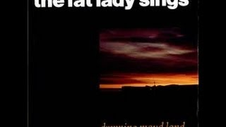The Fat Lady Sings - Dronning Maud Land