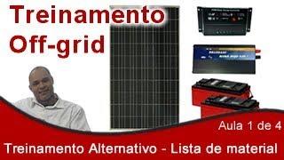Energia Solar Treinamento OffGrid Alternativo Aula 1 de 4  Lista de materiais