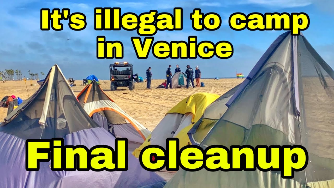 Final Homeless encampment Clean up on Venice Beach  its illegal to camp in venice