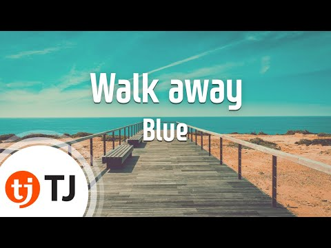[TJ노래방] Walk away - Blue (Walk away - Blue) /...