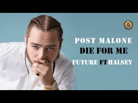 Post Malone   Die For Me ft  Future, Halsey { official video lyrics}