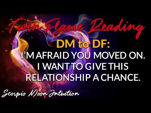 🔥TWIN FLAMES READING🔥 DM to DF: I'm afraid you moved on  I want to give  this relationship a chance