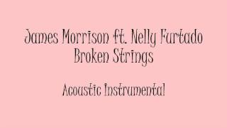James Morrison ft. Nelly Furtado - Broken Strings (Acoustic Instrumental) Karaoke