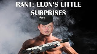 Rant: Elon's Little Surprises