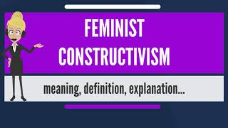 feminism and constructivism comparison Models of ethical decison making add remove 1compare and contrast the feminist model of ethical decision making with the transcultural integrative model of ethical.