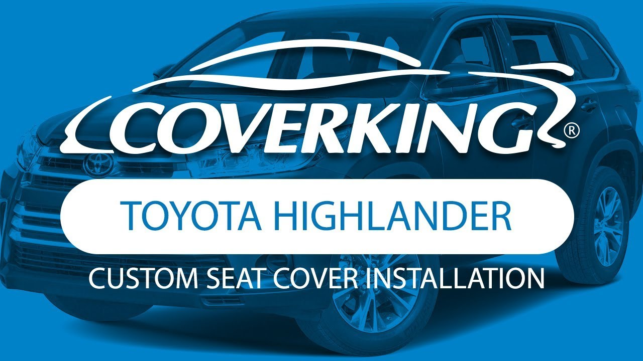 How to Install 2014-2020 Toyota Highlander XLE Custom Seat ...