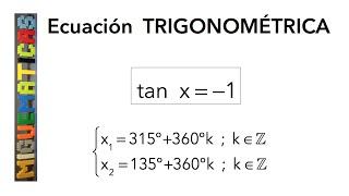 Trigonometría: Ecuación trigonométrica 3. tan x = - 1