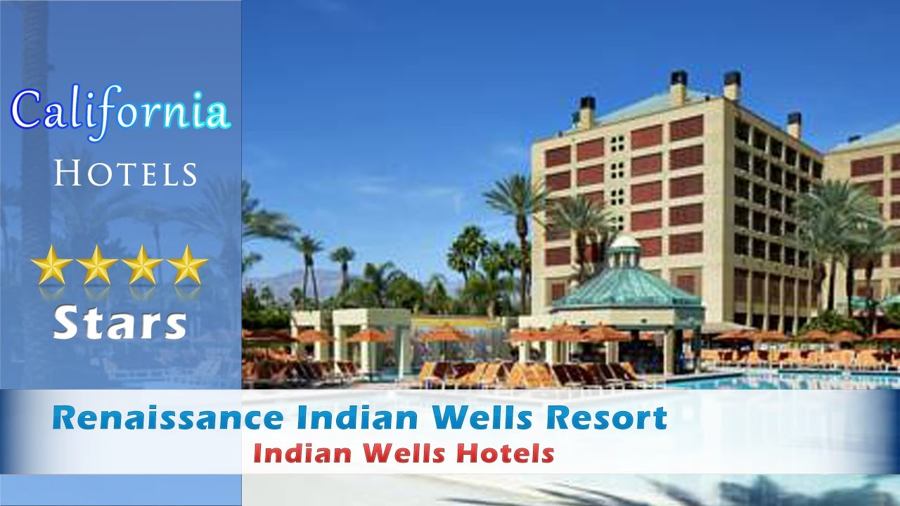 renaissance indian wells resort, a marriott hotel, indian wells