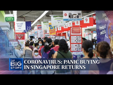 Coronavirus: Panic buying in Singapore returns | THE BIG STORY | The Straits Times