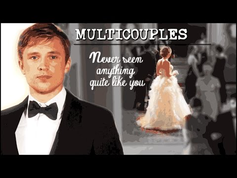 ♥ Multicouples    ♫ Never seen anything quite like you