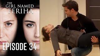 The Girl Named Feriha - Episode 34