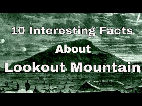 10 Interesting Facts About Lookout Mountain