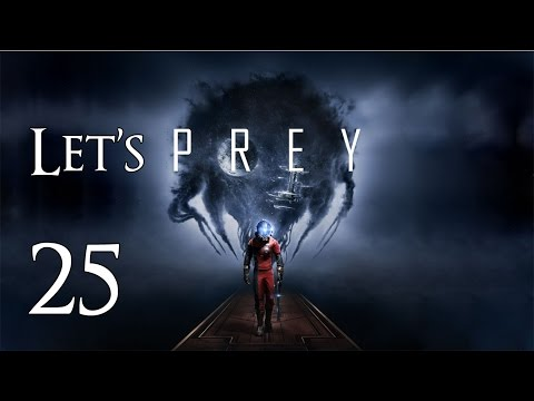 Prey - Let's Play Part 25: Power Plant