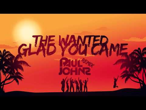 THE WANTED - GLAD YOU CAME ( PAUL JOHNS SUMMER REMIX ) ☛ PAULJOHNS.PL FULL [HD]