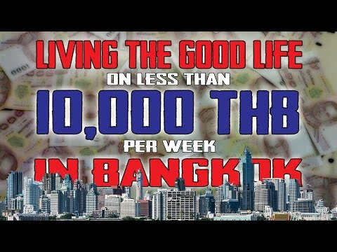 Cost of Living analysis - How to live the good life in Bangkok on less than 10,000 Baht per week