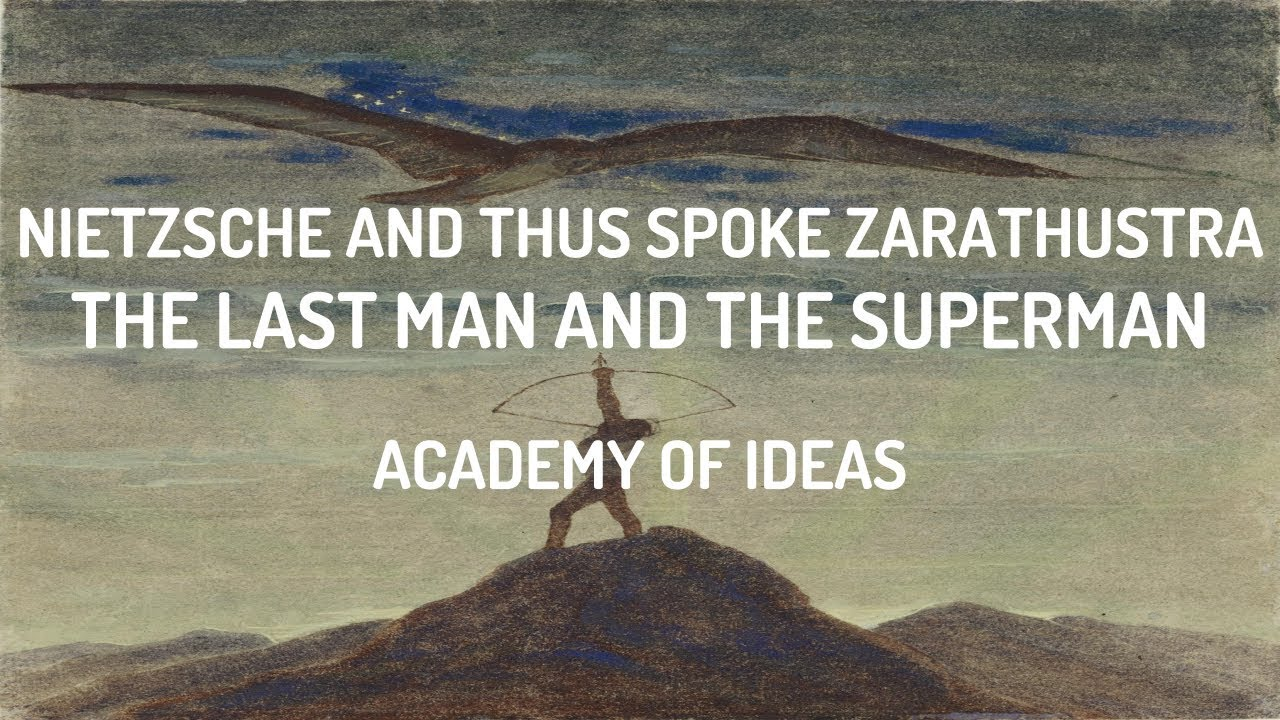 Nietzsche and Thus Spoke Zarathustra: The Last Man and The Superman