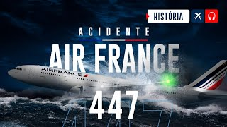 Air France 447 - The Flight That Changed Aviation History