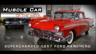 Muscle Car Of The Week Video #15: Supercharged 1957 Ford Ranchero