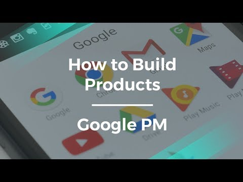 How to Build New Products by Google Product Manager