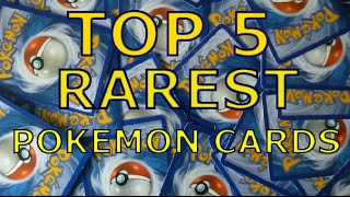 TOP 5 RAREST AND MOST VALUABLE AND MOST EXPENSIVE POKEMON CARDS IN THE WORLD!