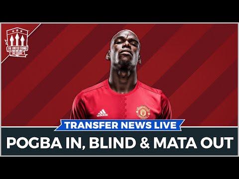 Pogba In, Mata & Blind Out | Man Utd Transfer News