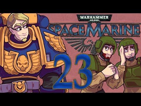ETA Plays! Space Marine Ep. 023 - Raisin Doughtry