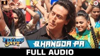 Bhangda Pa - Full Audio | A Flying Jatt | Tiger S & Jacqueline F | Vishal D, Divya K & Asees K