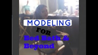 My Experience Modeling For Bed Bath And Beyond