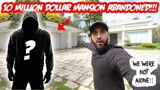I found a 10 Million dollar abandoned mansion! WE WERE NOT ALONE! (SCARY)