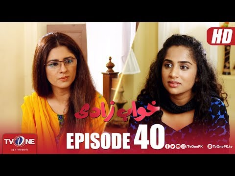 Khuwabzaadi   Episode 40   TV One Drama   2 January 2019