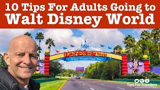10 Best Tips For Adults Going To Walt Disney World Florida