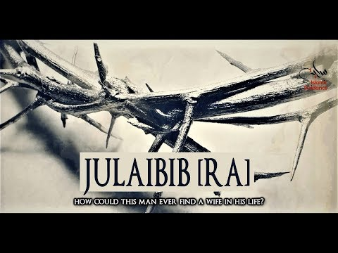 Julaibib [RA] -  The Unknown Sahabi