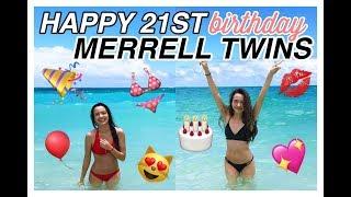 Happy 21st Birthday Merrell Twins!