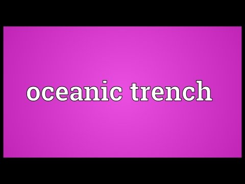 Oceanic trench Meaning