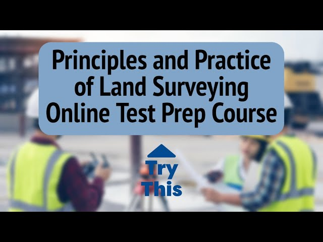 Principles and Practice of Land Surveying Online Test Prep Course