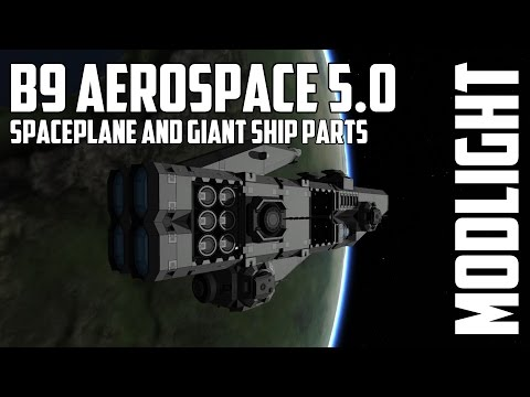 B9 Aerospace 5.0 [Giant Vessels and Spaceplanes] for Kerbal Space Program - Modlight