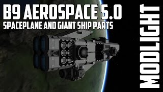 b9 aerospace 5 0 giant vessels and spaceplanes for kerbal space program modlight