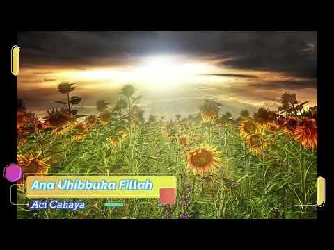 [BIKIN BAPER] Aci Cahaya - Ana Uhibbuka Fillah Dan Lirik