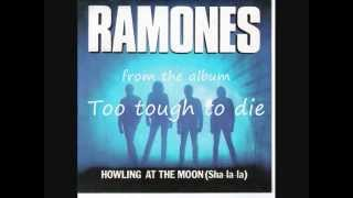 Ramones - Howling at the moon (Sha La La) (lyrics on clip)