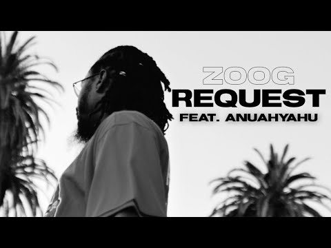 Request Zoog Ft. AnuahYahu