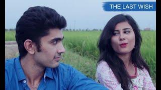 An Unusual Love Story - Romantic short film Hindi - The Last Wish   Indian Short Films