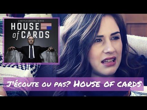 House of Cards - J'écoute ou pas?