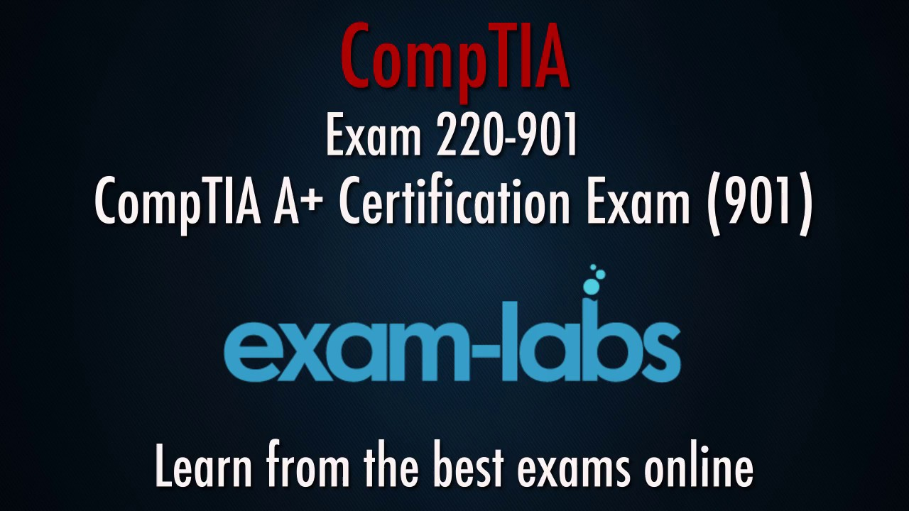 Comptia A Certification Exam 220 901 Questions And Answers 2017