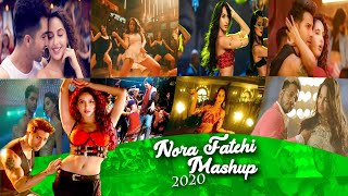Nora Fatehi Mashup   Nora Fatehi New Songs 2020   Sajjad Khan Visuals