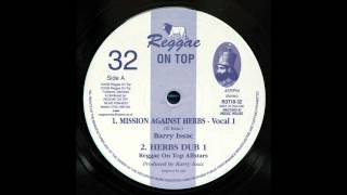 Barry Issac/Reggae On Top All Stars - Mission Against Herbs/Herbs Dub 1