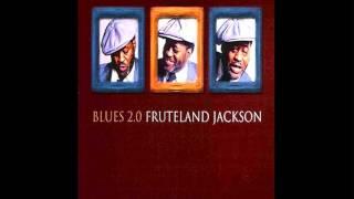 Blues 2.0 - Fruteland Jackson [1080p HD]