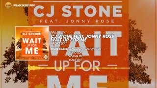CJ Stone feat. Jonny Rose – Wait Up For Me (Radio Edit)