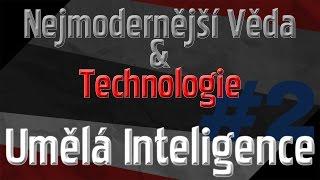 Nejmodernější Věda a Technologie 2 - Umělá Inteligence 2