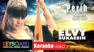 Video PERIH - ELVY SUKAESIH - [Karaoke Video] download MP3, 3GP, MP4, WEBM, AVI, FLV Oktober 2017